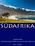 Reiseführer Südafrika: Mit praktischen Tipps, Telefonnummern und Internetadressen.