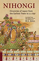 Nihongi: Chronicles Of Japan From The Earliest