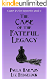 The Case of the Fateful Legacy (Caster & Fleet Mysteries Book 5)