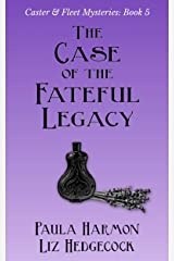 The Case of the Fateful Legacy (Caster & Fleet Mysteries Book 5) Kindle Edition