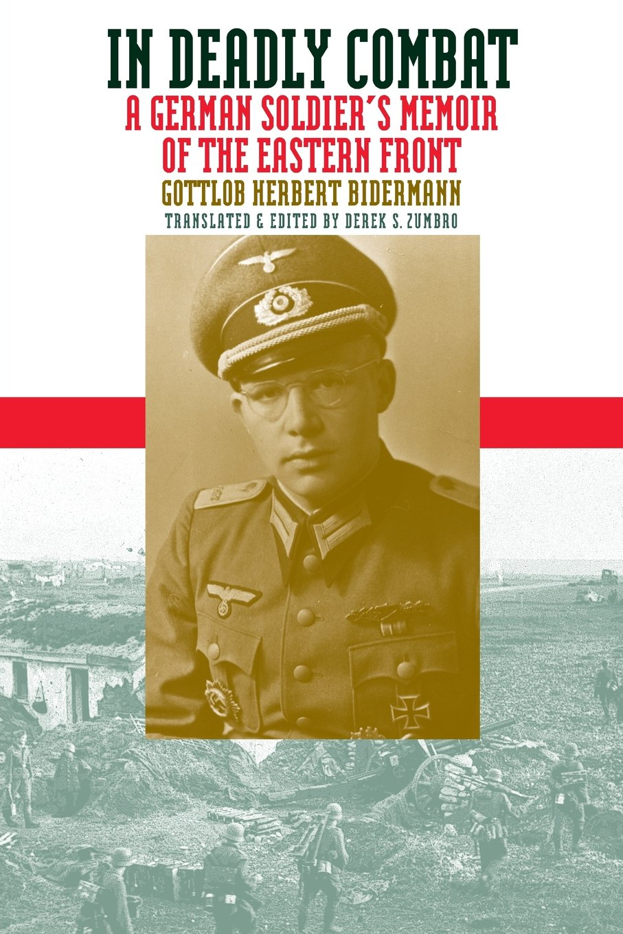 Amazon: In Deadlybat: A German Soldier's Memoir Of The Eastern Front  (modern War Studies) (modern War Studies (paperback)) (9780700611225):  Gottlob