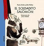 El soldadito Salomón (Primeros Lectores (1-5 Años) - Y... Érase Otra Vez)