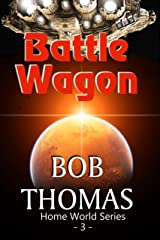 Battle Wagon (Home World Book 3) Kindle Edition