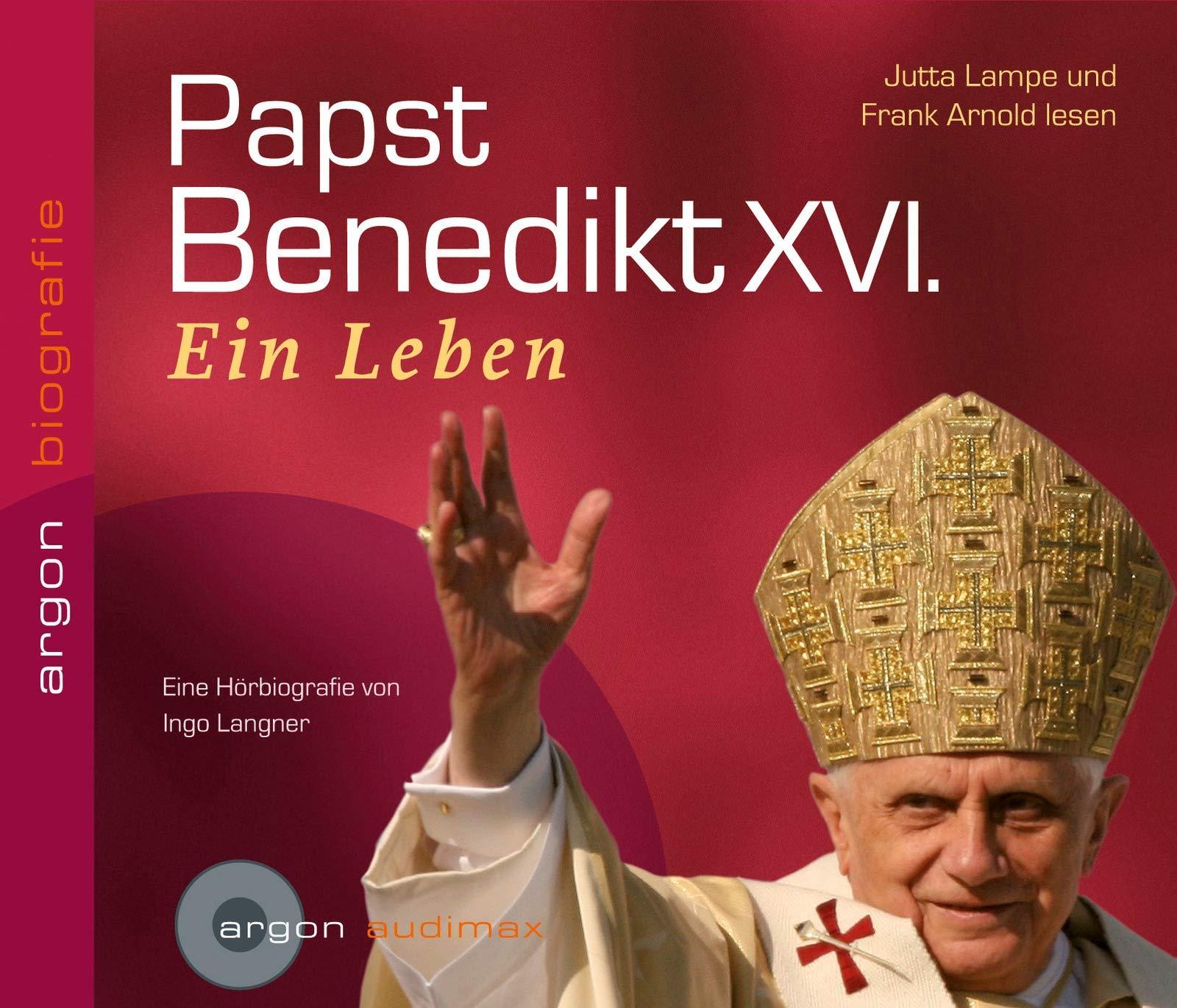 Papst Benedikt XVI.  Ein Leben