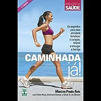 CAMINHADA JÁ!: Os segredos para essa atividade fortalecer o coração, relaxar e enxugar a barriga