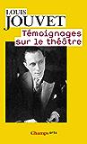 Témoignages sur le théâtre