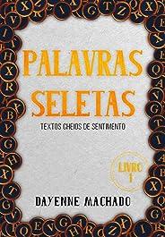 Palavras Seletas: Textos cheios de sentimentos (Duologia Seletas Livro 1)