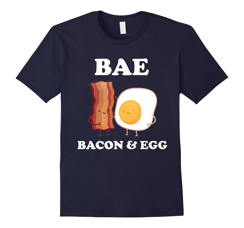 Bae Bacon And Egg T Shirt  Funny Food Humor Couple T Shirt-CD