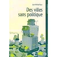 Des villes sans politique