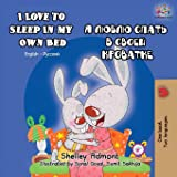 I Love to Sleep in My Own Bed: English Russian Bilingual Book (English Russian Bilingual Collection) (Russian Edition)