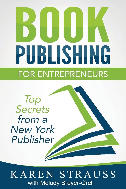 Book Publishing for Entrepreneurs: Top Secrets from a New York Publisher pdf epub