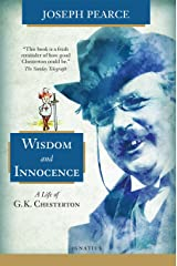 Wisdom and Innocence: A Life of G.K. Chesterton Paperback