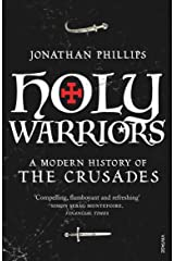 Holy Warriors: A Modern History of the Crusades Kindle Edition