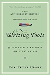 Writing Tools: 55 Essential Strategies for Every Writer Kindle Edition
