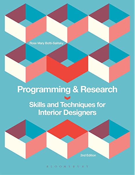 Programming And Research Skills And Techniques For Interior Designers Botti Salitsky Rose Mary 9781628929546 Amazon Com Books
