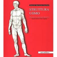 Struttura uomo. Manuale di anatomia artistica