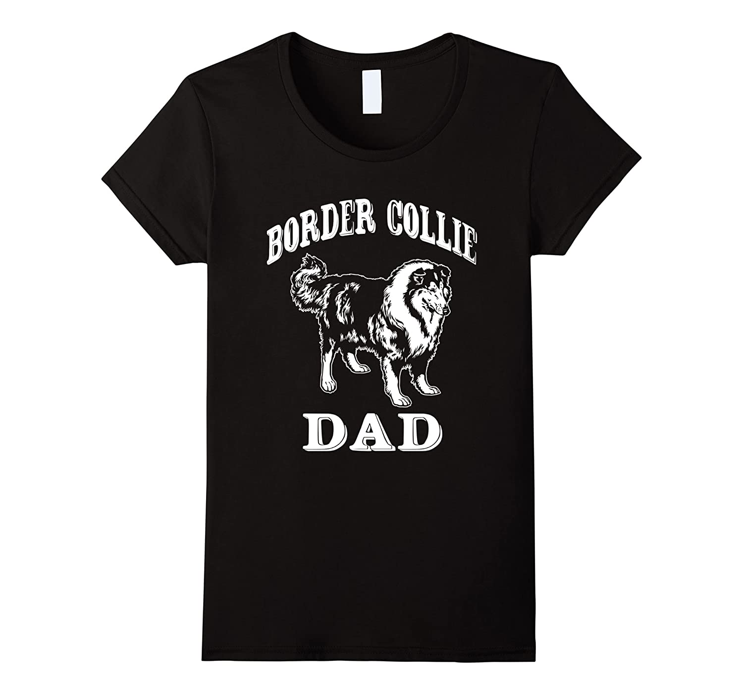 Border Collie Dad Shirt, Dog Lover T shirt, Funny Gift Shirt