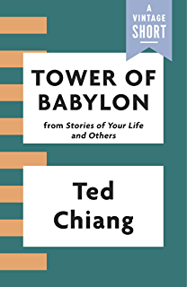 Amazon arrival stories of your life mti ebook ted chiang tower of babylon a vintage short fandeluxe Choice Image