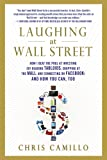 Laughing at Wall Street: How I Beat the Pros at Investing by Reading Tabloids, Shopping at the Mall, and Connecting on Facebook and How You Can, Too