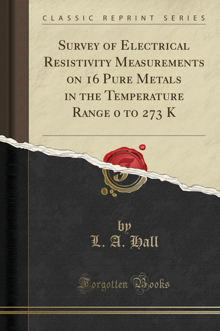 Survey of Electrical Resistivity Measurements on 16 Pure Metals in the Temperature Range 0 to 273 K (Classic Reprint) ebook