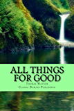 All Things For Good (Annotated With Divine Contentment) (English Edition)