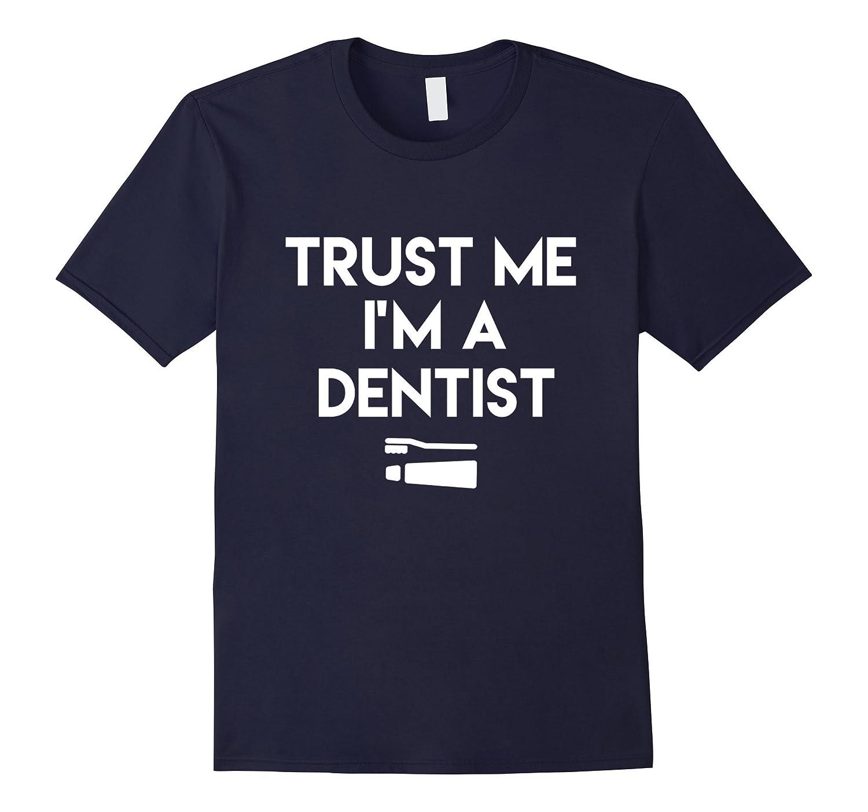 T-Shirt Funny I Am a Dentist Men Women-TD