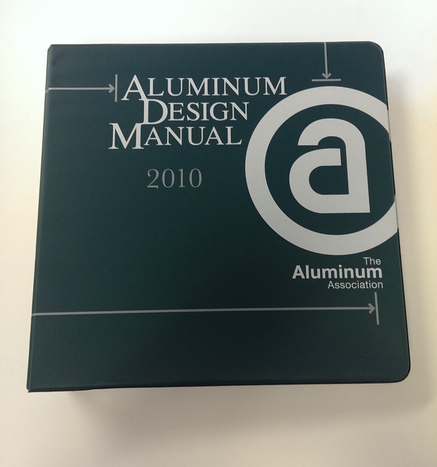 Aluminum Design Manual, 2010 Edition: Aluminum Association: 9780982630808:  Amazon.com: Books