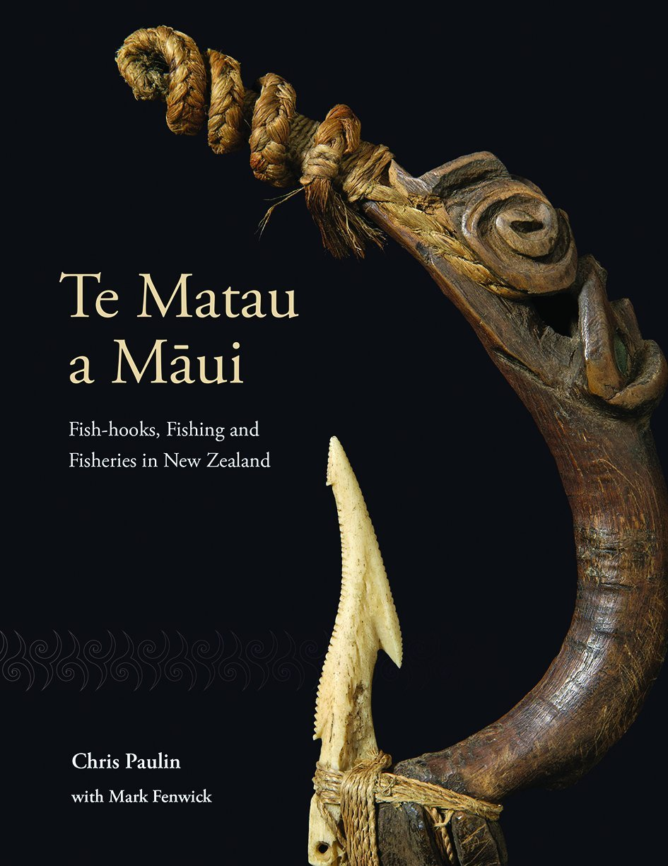 Te Matau a Māui: Fish-hooks, Fishing and Fisheries in New Zealand