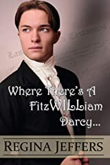 Where There's a FitzWILLiam Darcy: There's a Way