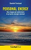 Personal Energy. Una mappa per potenziare le proprie energie mentali: Una mappa per potenziare le proprie energie mentali (Trend)