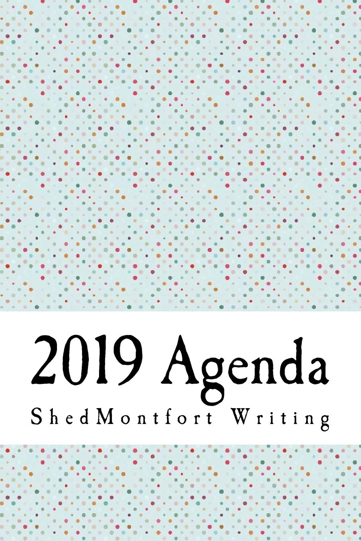 2019 Agenda: ShedMontfort Writing: 9781726220071: Amazon.com ...