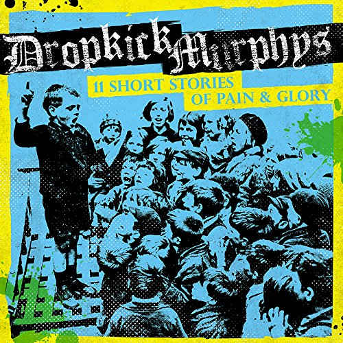 11 Short Stories of Pain and Glory by The Dropkick Murphys
