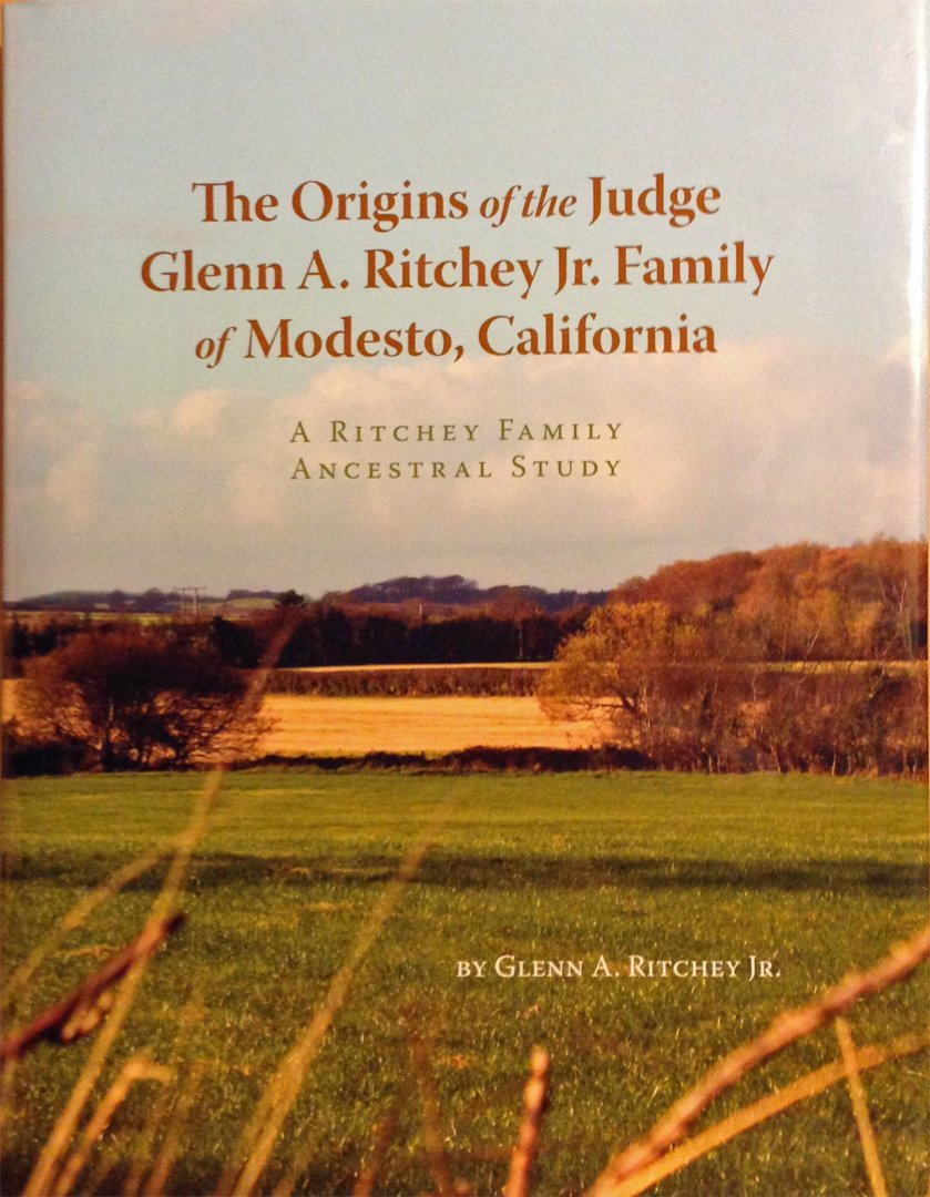 The Origins Of The Judge Glenn A Ritchey Jr Family Of Modesto