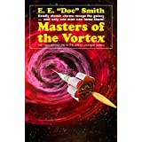 Masters of the Vortex (Illustrated) (The Lensman Series Book 7)