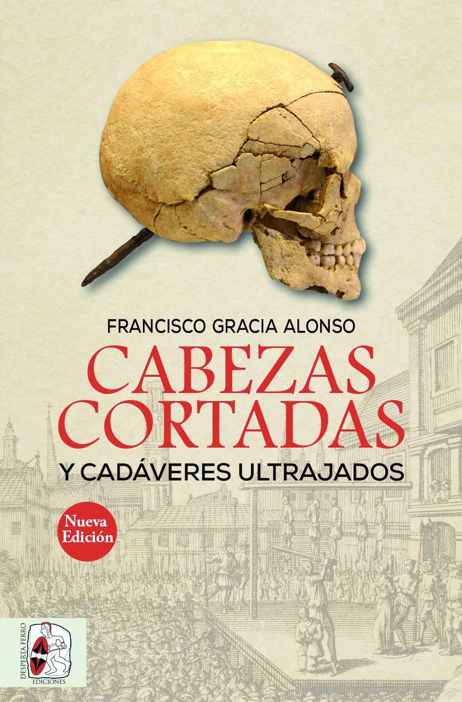 Cabezas cortadas y cadáveres ultrajados (Nueva edición) (Otros Títulos)