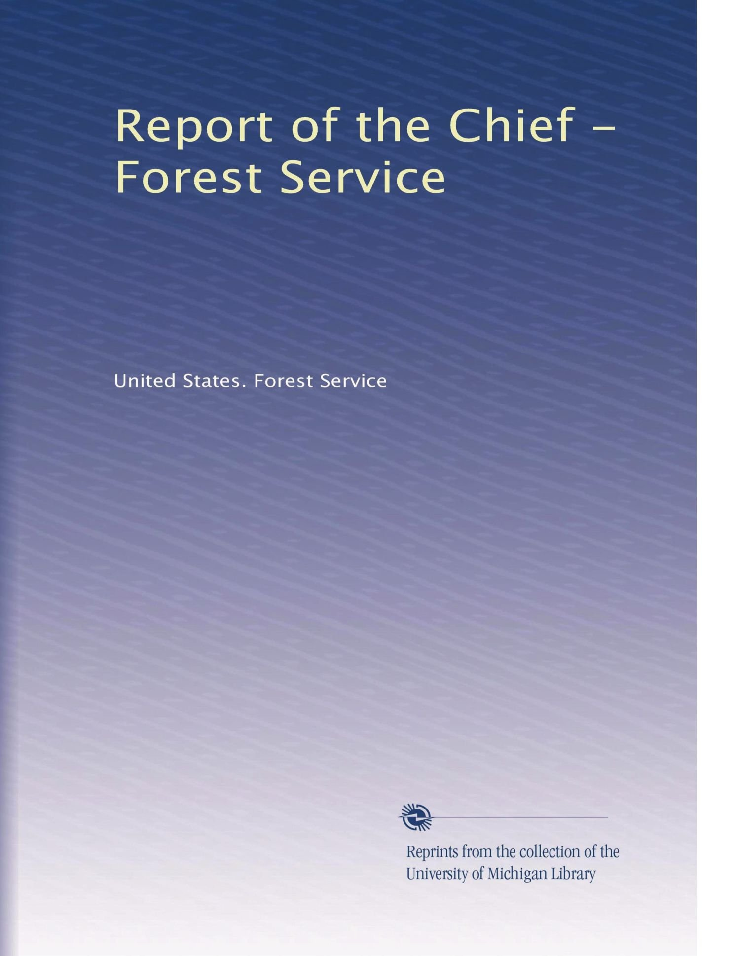 Report of the Chief - Forest Service ebook