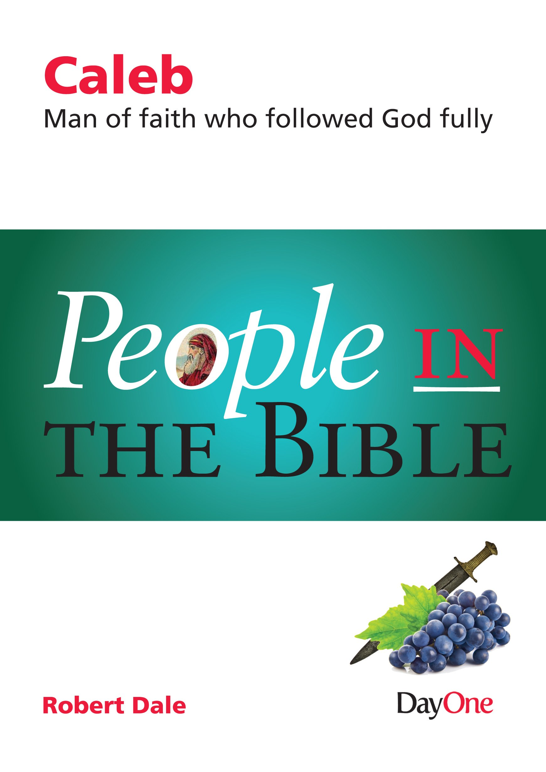 People In The Bible Caleb Man Of Faith Who Followed God
