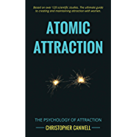 Atomic Attraction: The Psychology of Attraction (English Edition)