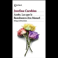 Azaña. Los que le llamábamos don Manuel: Prólogo de Elvira Lindo (Los Tres Mundos)