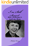 I'm Still Smart: How Alzheimer's took my Mom