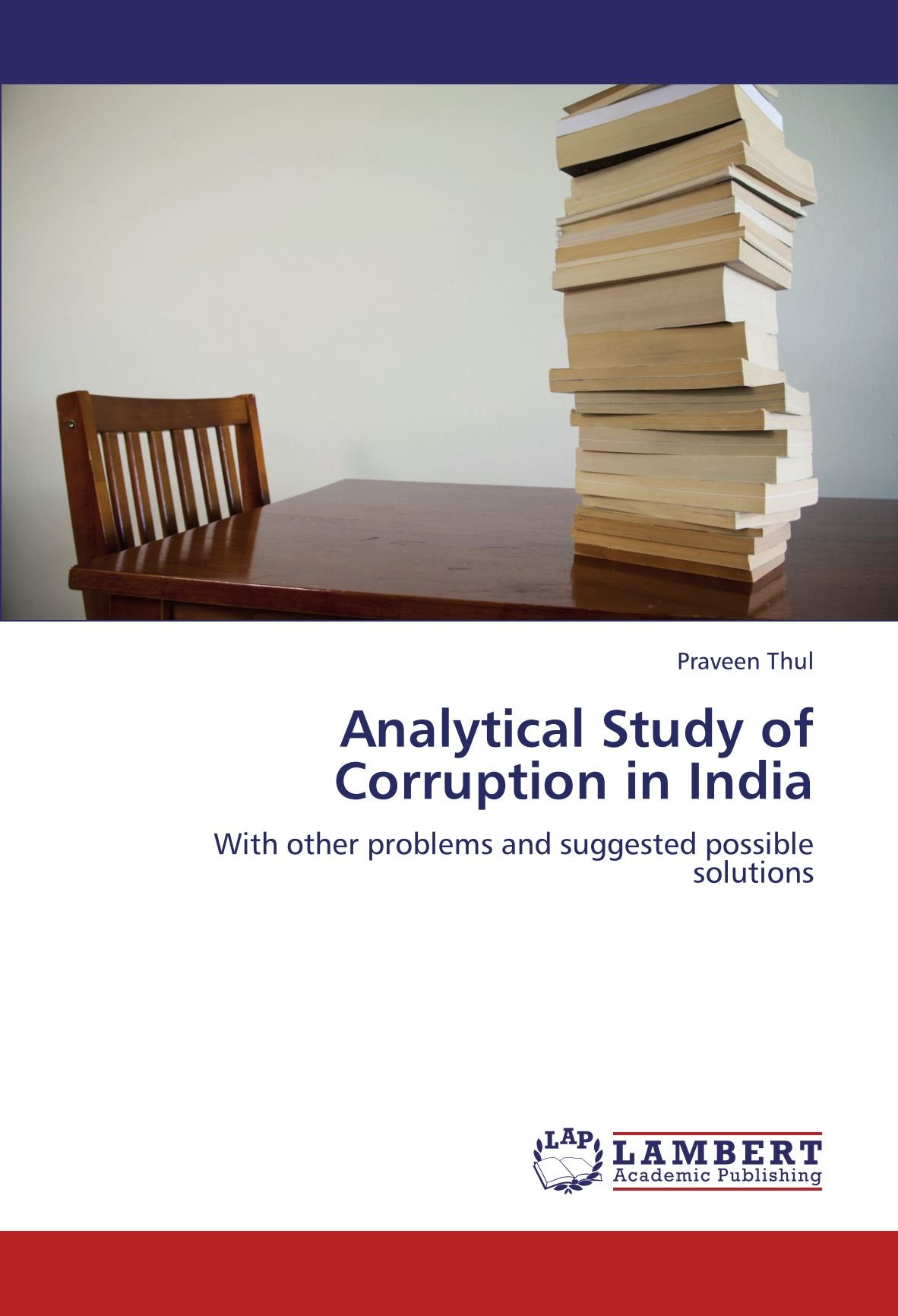 Analytical Study of Corruption in India: With other problems and suggested possible solutions PDF