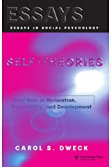 Self-theories: Their Role in Motivation, Personality, and Development (Essays in Social Psychology) Kindle Edition