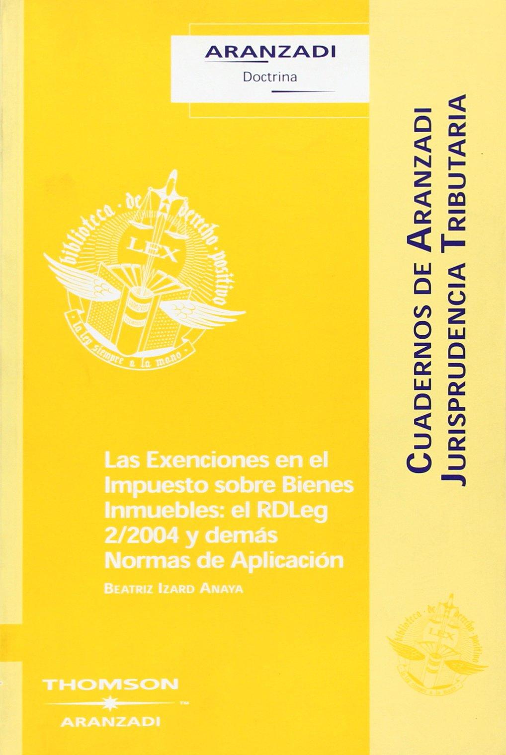 Las Exenciones en el Impuesto sobre Bienes Inmuebles: el RDLeg 2/2004 y demás Normas de Aplicación Cuadernos - Jurisprudencia Tributaria: Amazon.es: Beatriz ...
