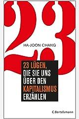 23 Lügen, die sie uns über den Kapitalismus erzählen (German Edition) Kindle Edition