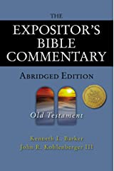 The Expositor's Bible Commentary - Abridged Edition: Old Testament Kindle Edition