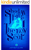 The Shadow Tribe: The Boy With the Scar (Book 1 - Series Intro) (English Edition)