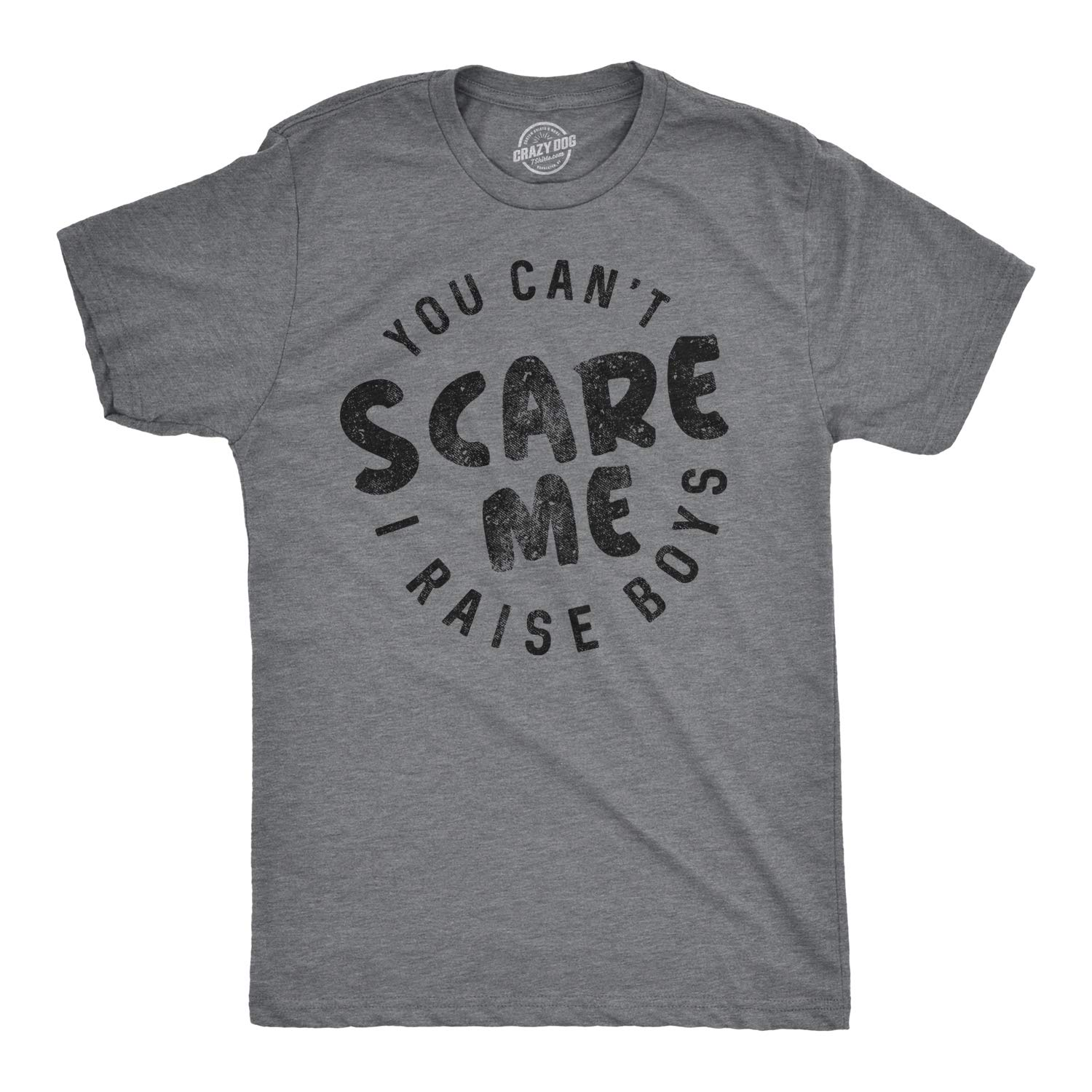 S You Cant Scare Me I Raise Funny Mom Shirt Hilarious Tee For Parents