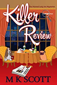 Killer Review: A Cozy Mystery with Recipes (The Painted Lady Inn Mysteries) (Volume 3)