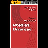 Poesias Diversas: Poesias romanticas (Poesias que encanta Livro 1)