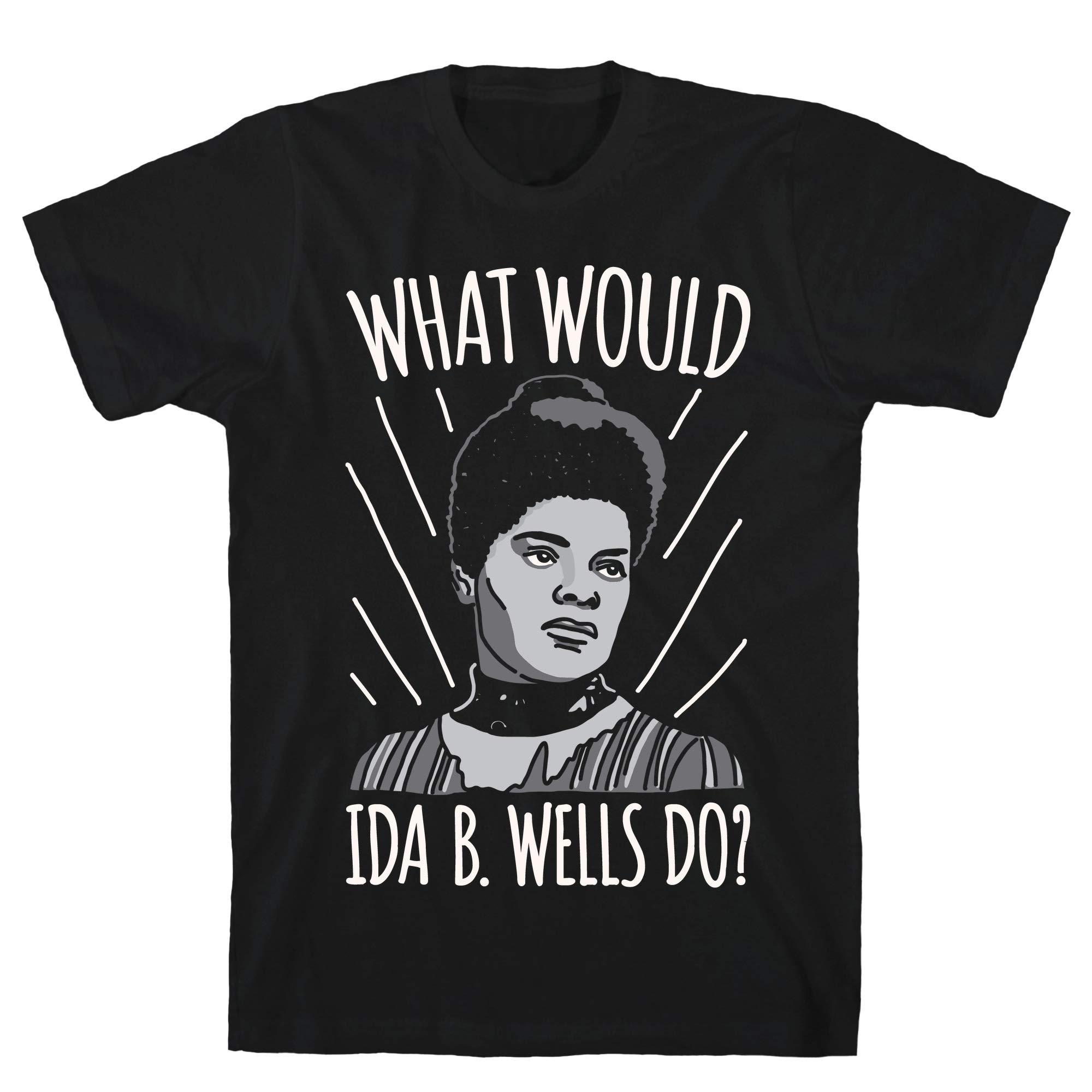 What Would Ida B Wells Do Print Black S Ts Shirts